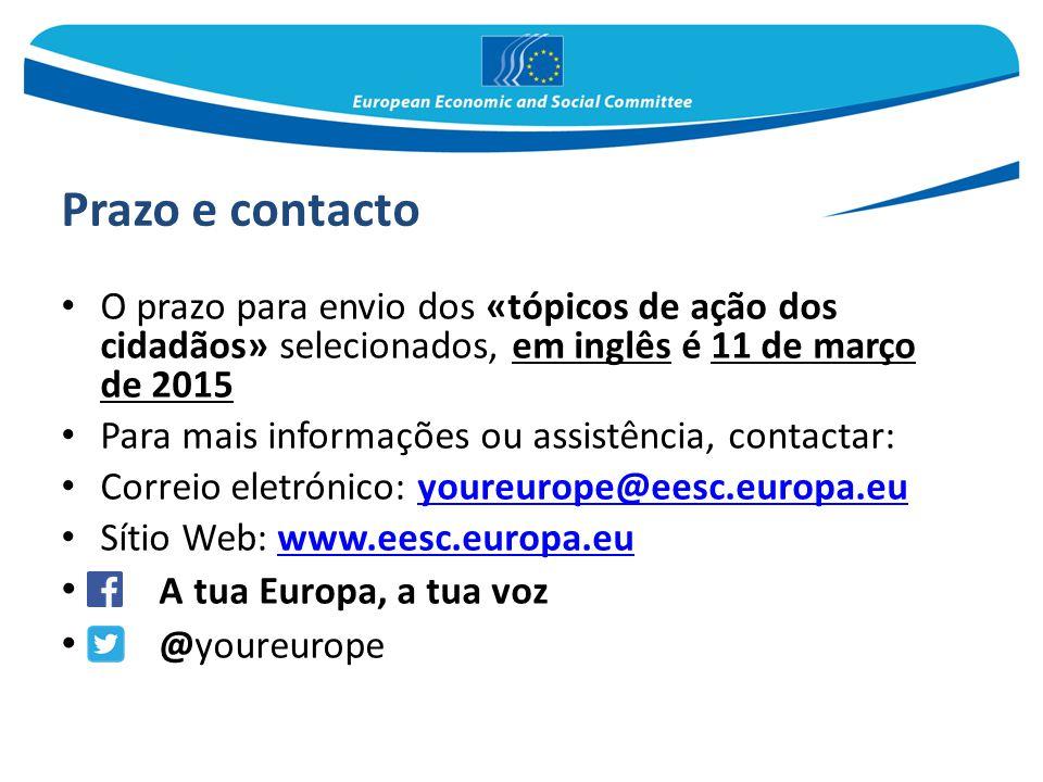 Prazo e contacto O prazo para envio dos «tópicos de ação dos cidadãos» selecionados, em inglês é 11 de março de 2015 Para mais informações ou assistên