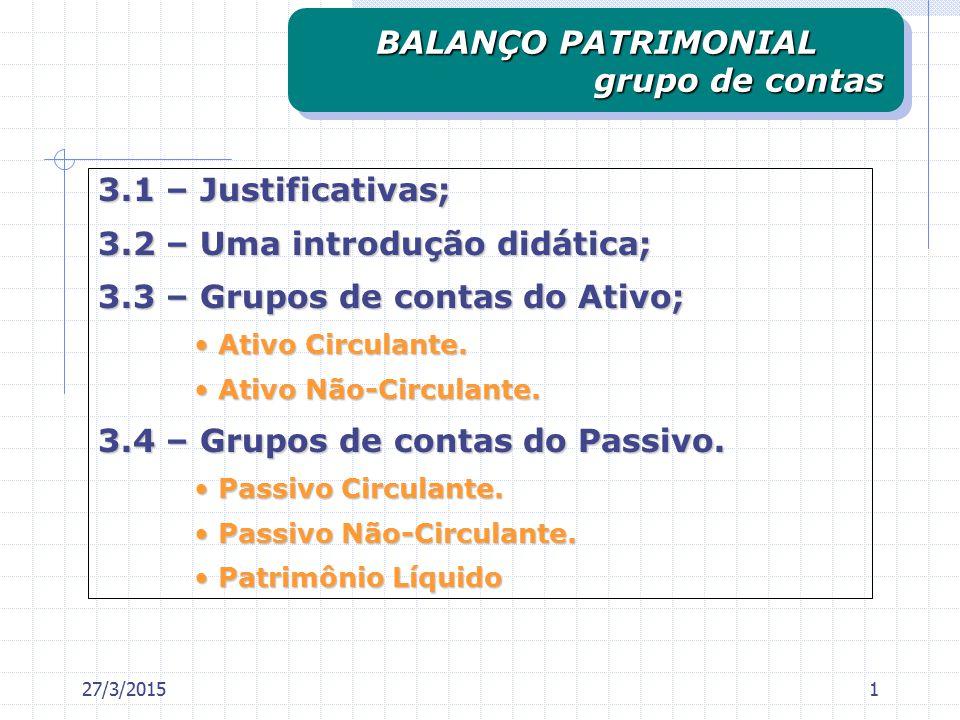 3.1 – Justificativas; 3.2 – Uma introdução didática; 3.3 – Grupos de contas do Ativo; Ativo Circulante.