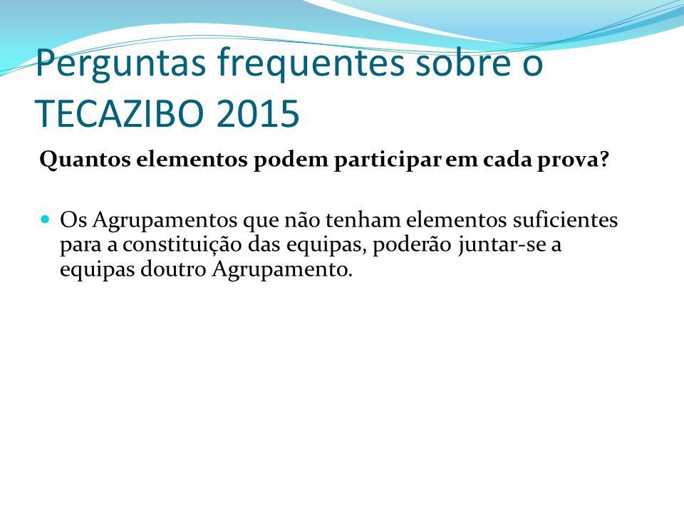 Perguntas frequentes sobre o TECAZIBO 2015 Quantos elementos podem participar em cada prova? Os Agrupamentos que não tenham elementos suficientes para