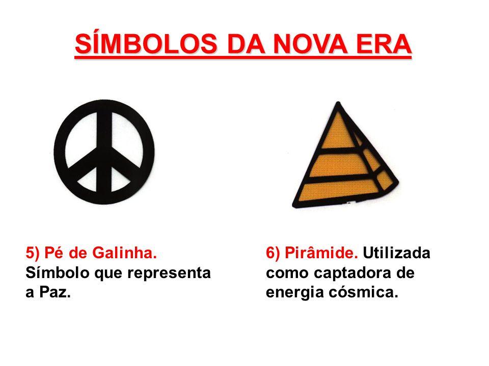 SÍMBOLOS DA NOVA ERA 5) Pé de Galinha.Símbolo que representa a Paz.