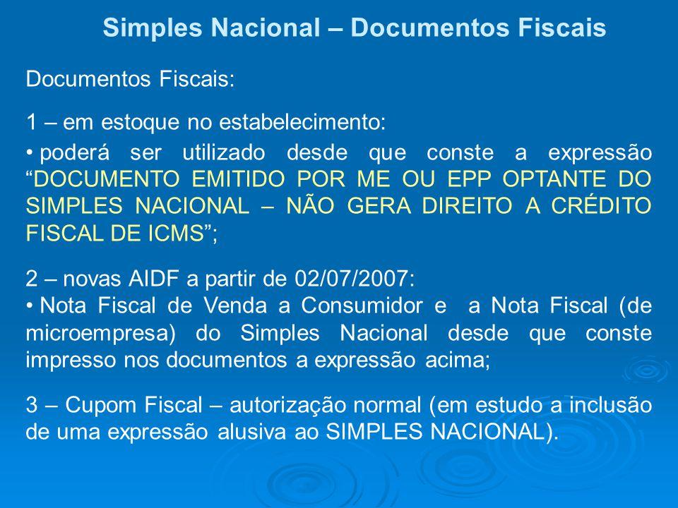 """Simples Nacional – Documentos Fiscais Documentos Fiscais: 1 – em estoque no estabelecimento: poderá ser utilizado desde que conste a expressão """"DOCUME"""