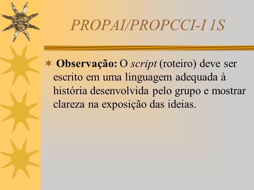 PROPAI/PROPCCI-I 1S  As palavras precisam ser impressas com nitidez e corretamente redigidas; usa-se, em geral, a letra Courier no tamanho 12; entre