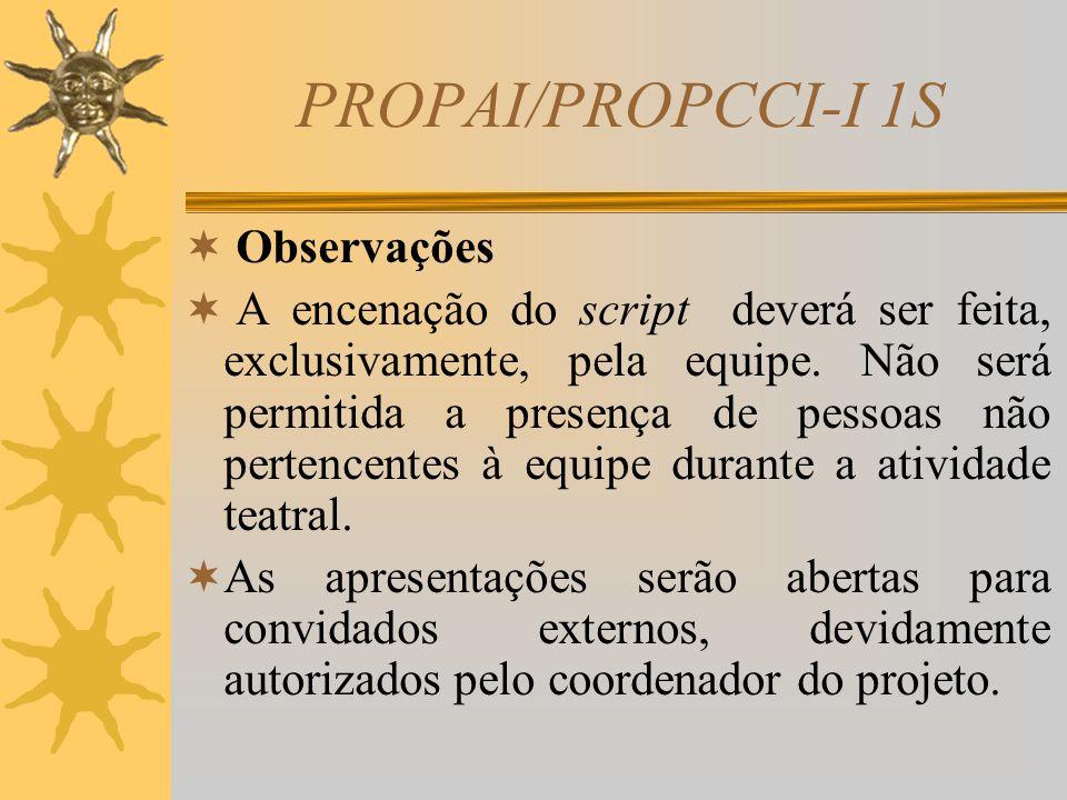PROPAI/PROPCCI-I 1S a) bastidores; b) vestimentas e cenário adequados com base na história desenvolvida; c) criatividade na apresentação do conteúdo d