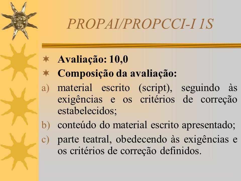 PROPAI/PROPCCI-I 1S e) Ciências Contábeis; f) não será permitido ao aluno eximir-se do trabalho em equipe; portanto, não haverá autorização para a rea