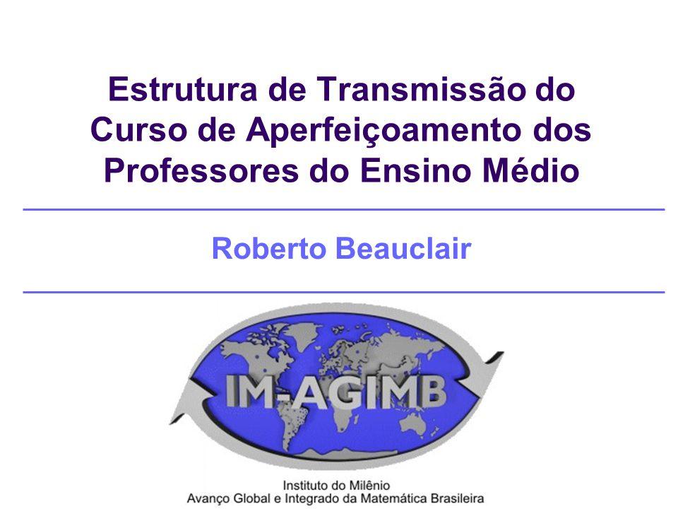 Estrutura de Transmissão do Curso de Aperfeiçoamento dos Professores do Ensino Médio Roberto Beauclair