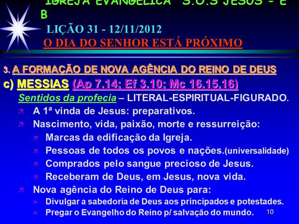 10 IGREJA EVANGÉLICA S.O.S JESUS - E B LIÇÃO 31 - 12/11/2012 O DIA DO SENHOR ESTÁ PRÓXIMO 3.