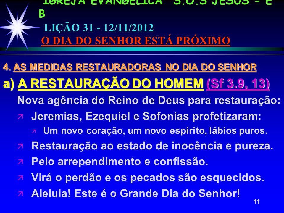 11 IGREJA EVANGÉLICA S.O.S JESUS - E B LIÇÃO 31 - 12/11/2012 O DIA DO SENHOR ESTÁ PRÓXIMO 4.