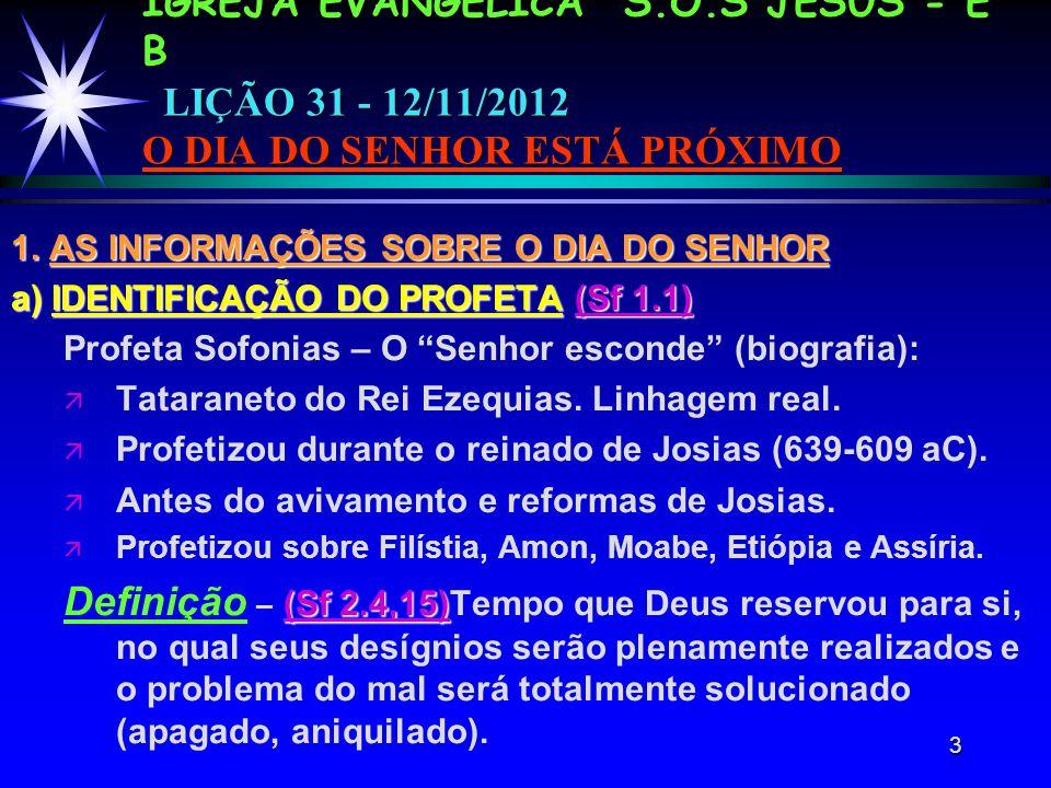 3 IGREJA EVANGÉLICA S.O.S JESUS - E B LIÇÃO 31 - 12/11/2012 O DIA DO SENHOR ESTÁ PRÓXIMO 1.