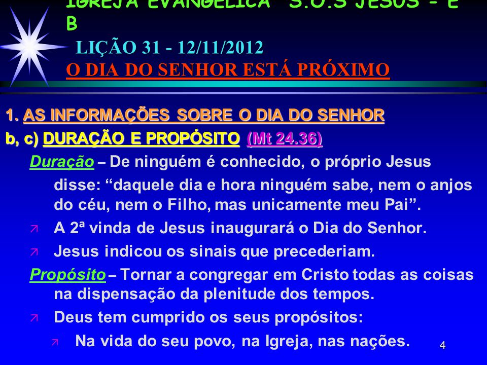 4 IGREJA EVANGÉLICA S.O.S JESUS - E B LIÇÃO 31 - 12/11/2012 O DIA DO SENHOR ESTÁ PRÓXIMO 1.