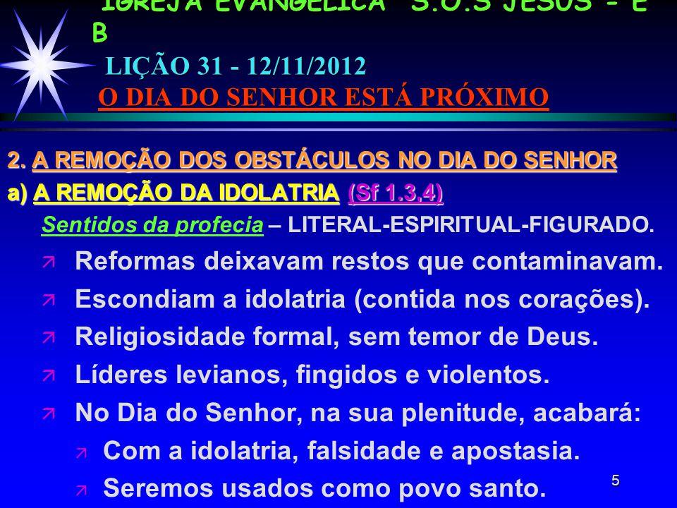5 IGREJA EVANGÉLICA S.O.S JESUS - E B LIÇÃO 31 - 12/11/2012 O DIA DO SENHOR ESTÁ PRÓXIMO 2.