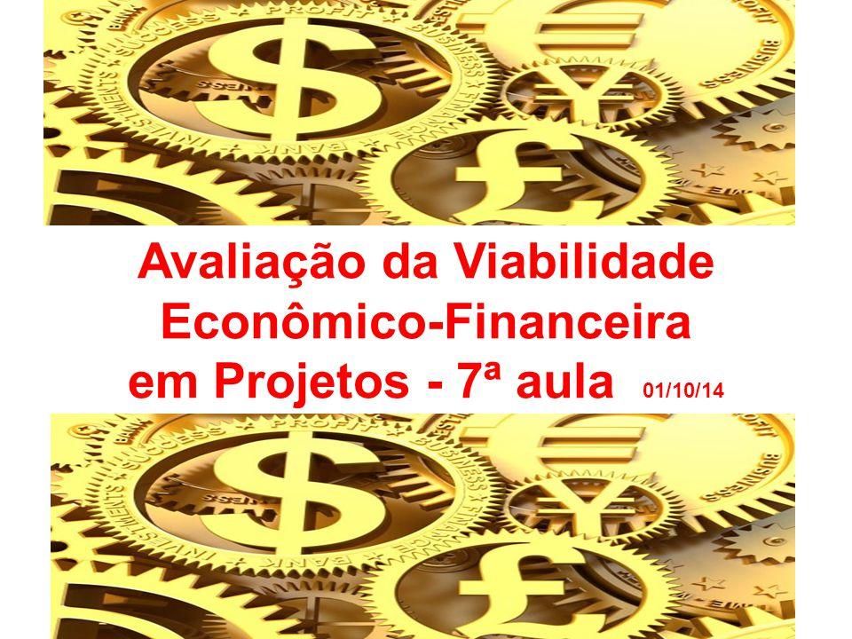 Avaliação da Viabilidade Econômico-Financeira em Projetos - 7ª aula 01/10/14