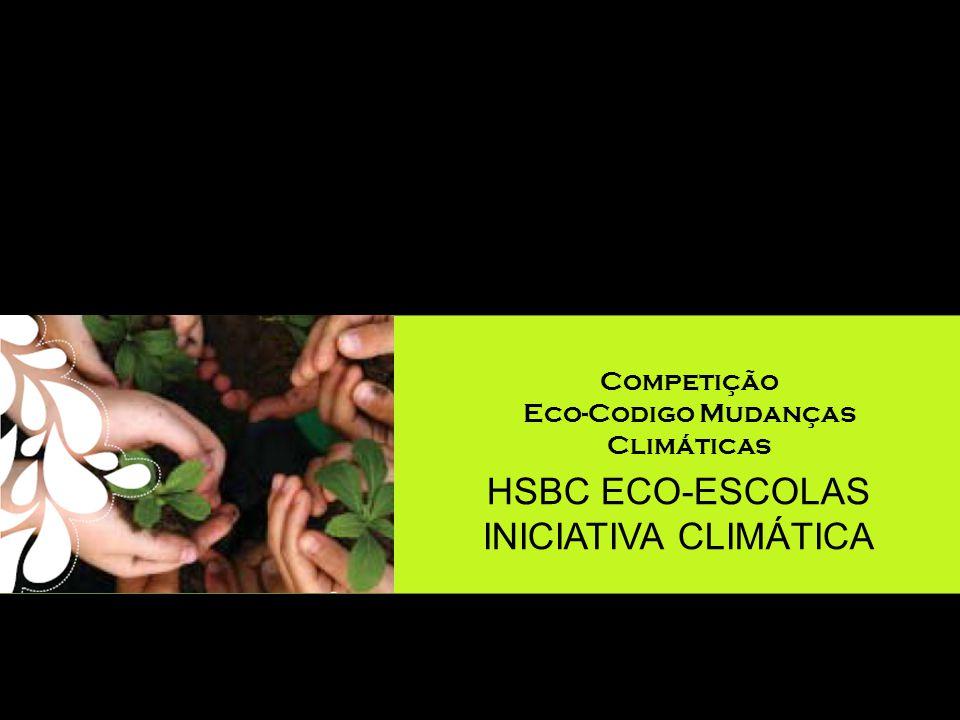 HSBC ECO-ESCOLAS INICIATIVA CLIMÁTICA Competição Eco-Codigo Mudanças Climáticas