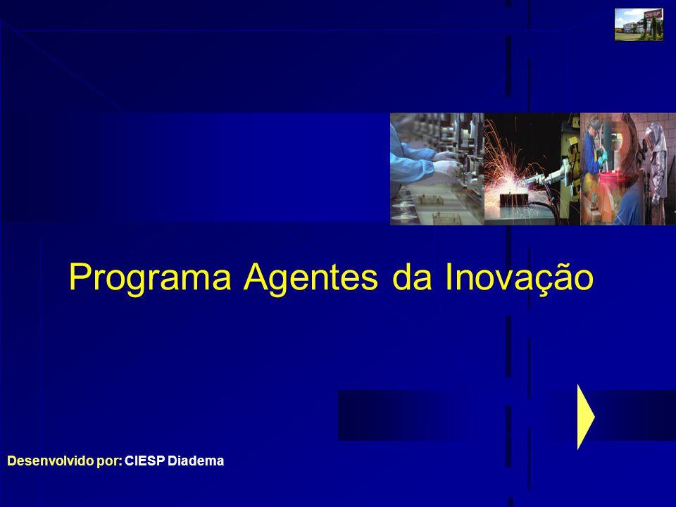 Desenvolvido por: CIESP Diadema Programa Agentes da Inovação