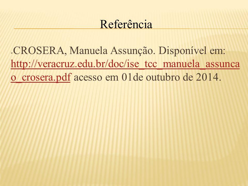 Referência  CROSERA, Manuela Assunção.