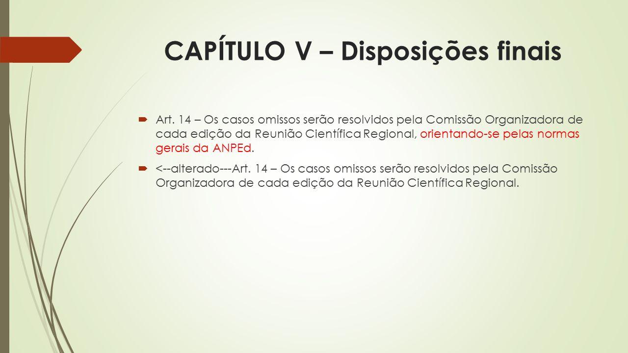 CAPÍTULO V – Disposições finais  Art.