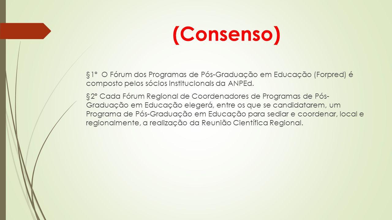 CAPÍTULO III - Da estrutura das Reuniões Científicas Regionais da ANPEd Consenso  Art.