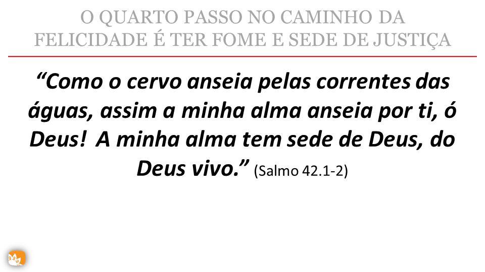 """""""Como o cervo anseia pelas correntes das águas, assim a minha alma anseia por ti, ó Deus! A minha alma tem sede de Deus, do Deus vivo."""" (Salmo 42.1-2)"""