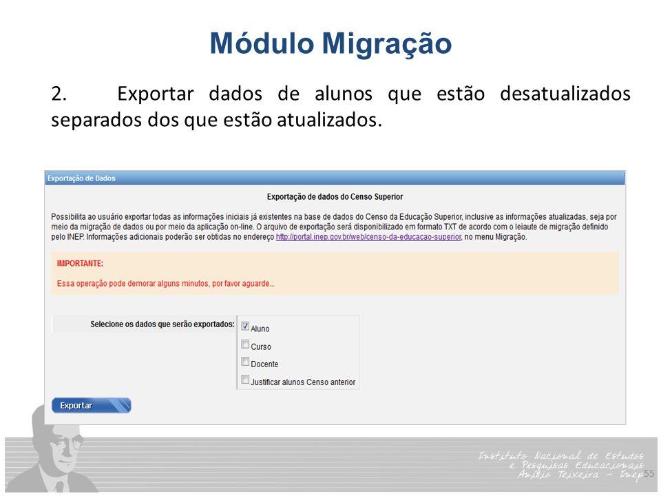 55 Módulo Migração 2.Exportar dados de alunos que estão desatualizados separados dos que estão atualizados.