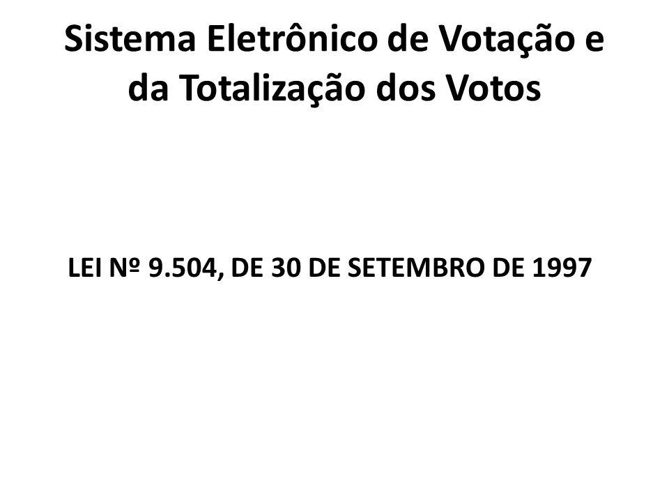 Sistema Eletrônico de Votação e da Totalização dos Votos § 5º Caberá à Justiça Eleitoral definir a chave de segurança...