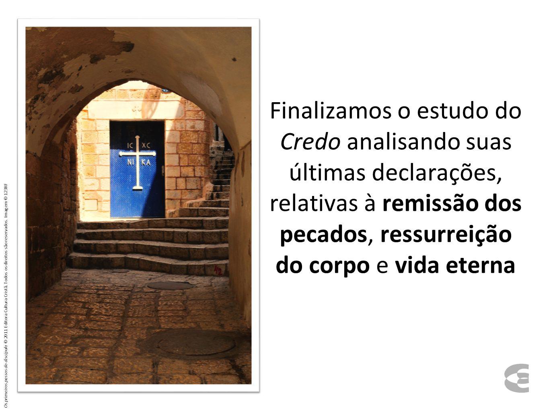 Finalizamos o estudo do Credo analisando suas últimas declarações, relativas à remissão dos pecados, ressurreição do corpo e vida eterna Os primeiros