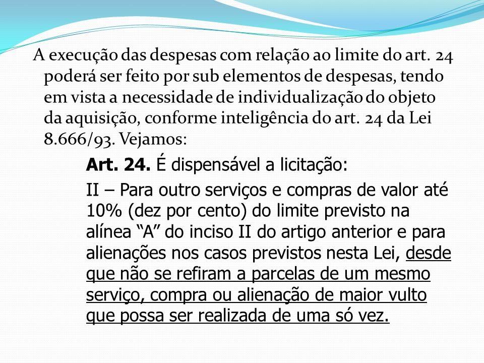 A execução das despesas com relação ao limite do art.