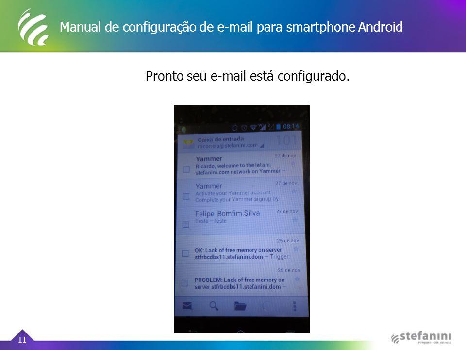 Manual de configuração de e-mail para smartphone Android 11 Pronto seu e-mail está configurado.