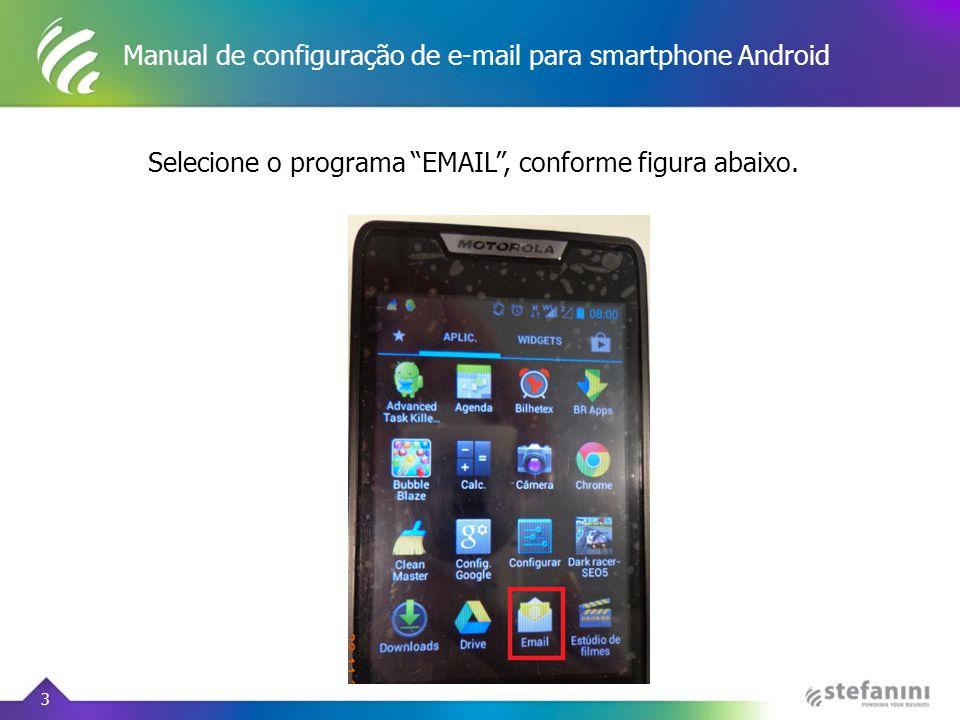 """Manual de configuração de e-mail para smartphone Android 3 Selecione o programa """"EMAIL"""", conforme figura abaixo."""
