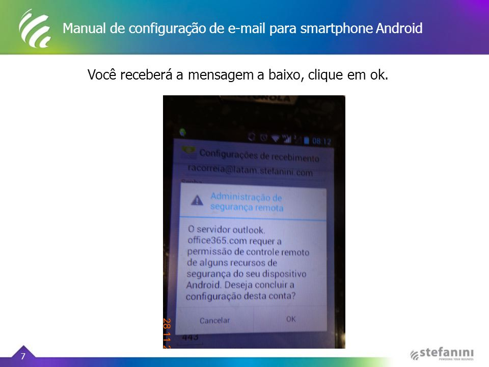 Manual de configuração de e-mail para smartphone Android 7 Você receberá a mensagem a baixo, clique em ok.