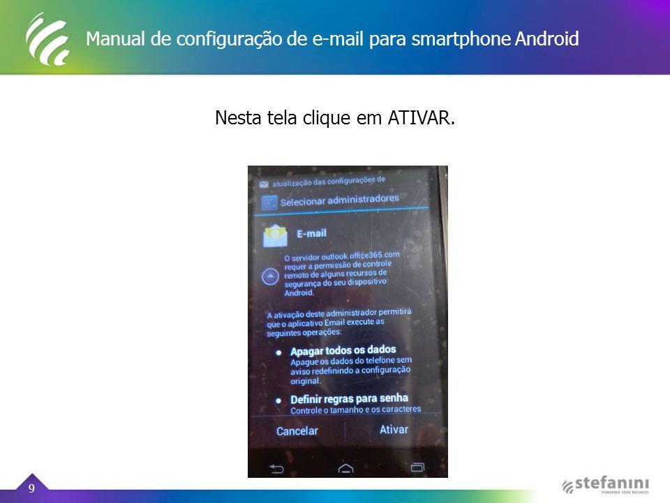 Manual de configuração de e-mail para smartphone Android 10 Esta etapa é somente para definir um nome para a conta.