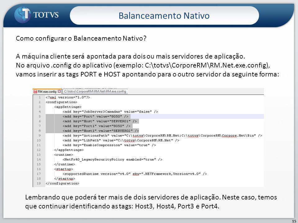 Balanceamento Nativo 15 Como configurar o Balanceamento Nativo? A máquina cliente será apontada para dois ou mais servidores de aplicação. No arquivo.