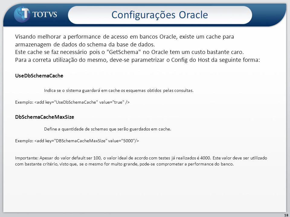 Configurações Oracle 18 Visando melhorar a performance de acesso em bancos Oracle, existe um cache para armazenagem de dados do schema da base de dado
