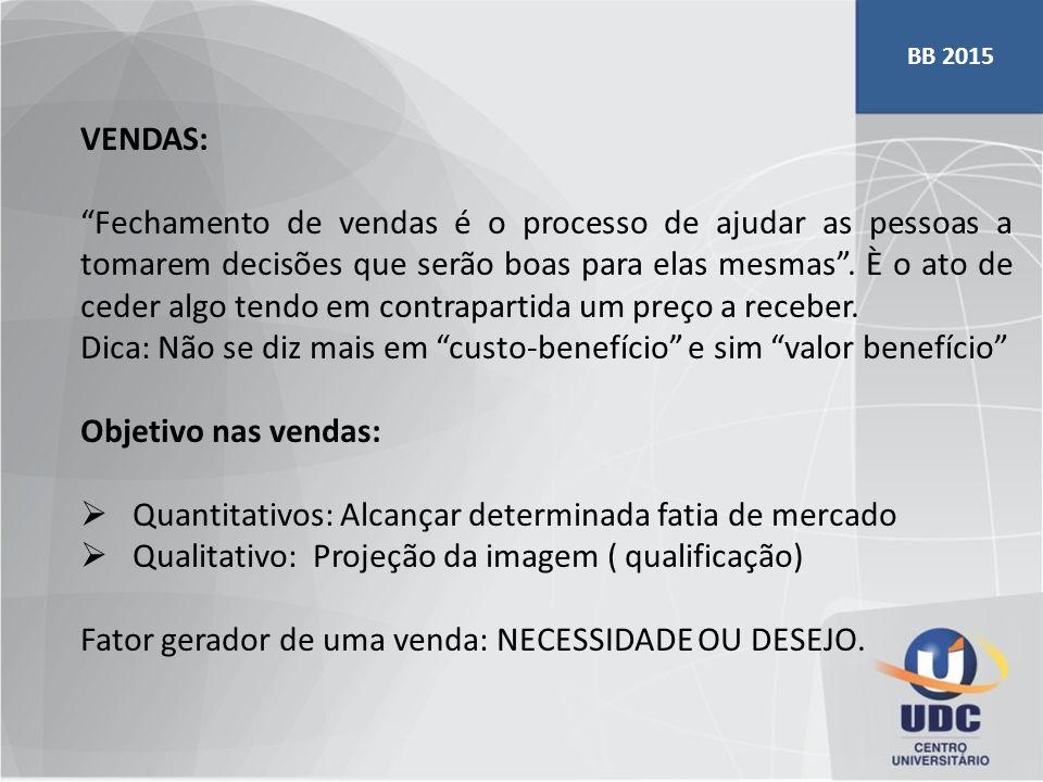 PROVA ANTERIOR ( BB 2013 – Escriturário -questão 35 ) As técnicas de vendas podem ampliar a penetração de mercado de determinados produtos financeiros.