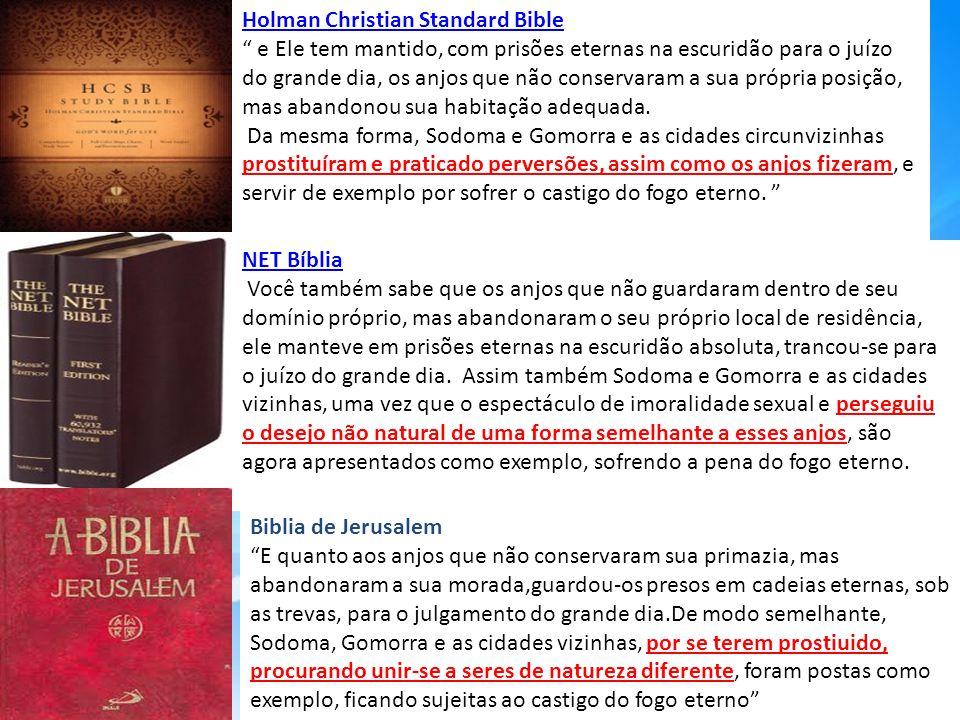 NET BíbliaNET Bíblia Você também sabe que os anjos que não guardaram dentro de seu domínio próprio, mas abandonaram o seu próprio local de residência, ele manteve em prisões eternas na escuridão absoluta, trancou-se para o juízo do grande dia.