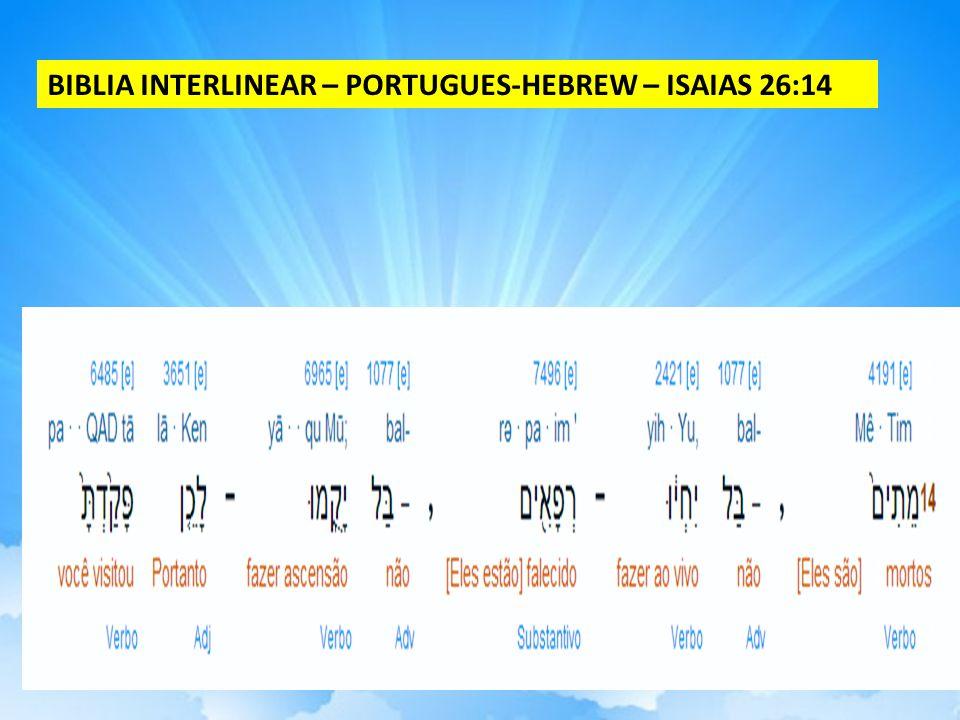BIBLIA INTERLINEAR – PORTUGUES-HEBREW – ISAIAS 26:14
