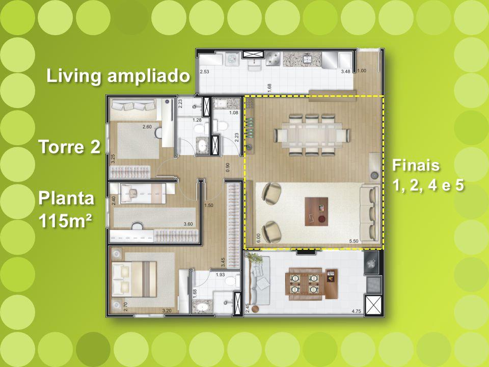Planta 115m² Planta 115m² Torre 2 Living ampliado Finais 1, 2, 4 e 5 Finais 1, 2, 4 e 5