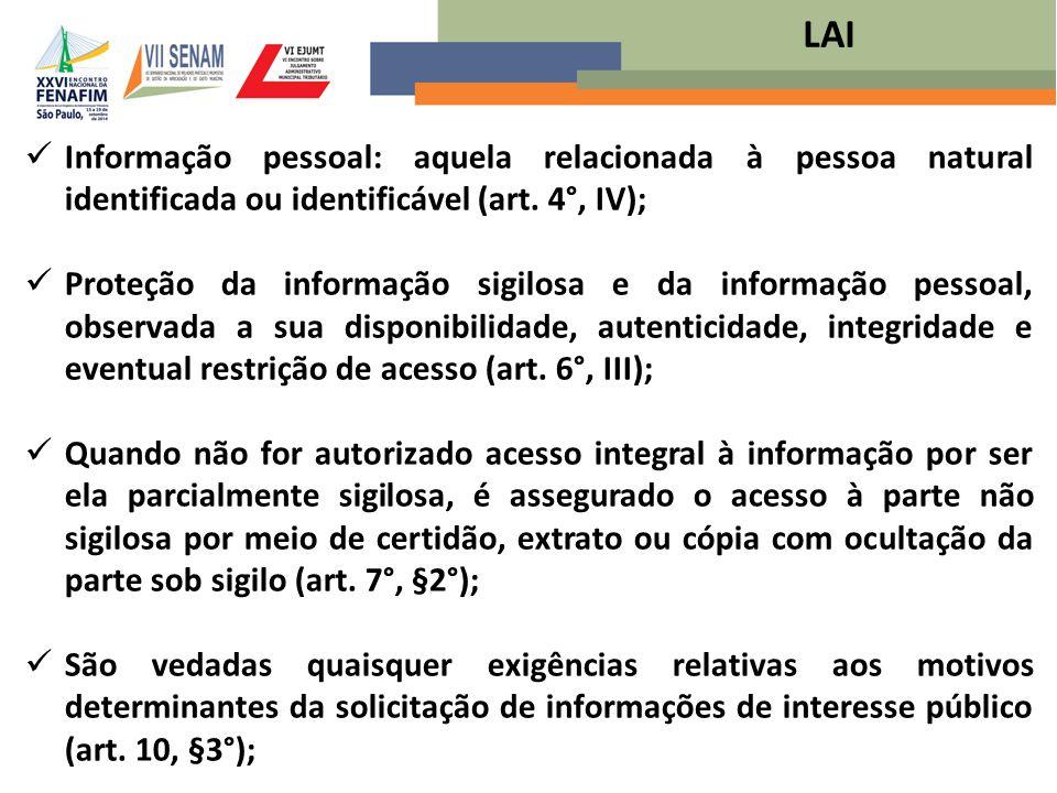 Informação pessoal: aquela relacionada à pessoa natural identificada ou identificável (art. 4°, IV); Proteção da informação sigilosa e da informação p