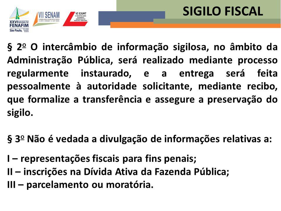 § 2 o O intercâmbio de informação sigilosa, no âmbito da Administração Pública, será realizado mediante processo regularmente instaurado, e a entrega