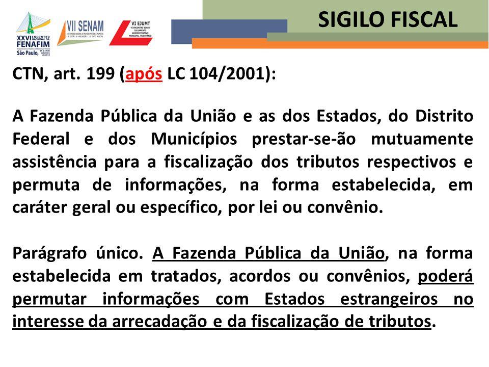 CTN, art. 199 (após LC 104/2001): A Fazenda Pública da União e as dos Estados, do Distrito Federal e dos Municípios prestar-se-ão mutuamente assistênc