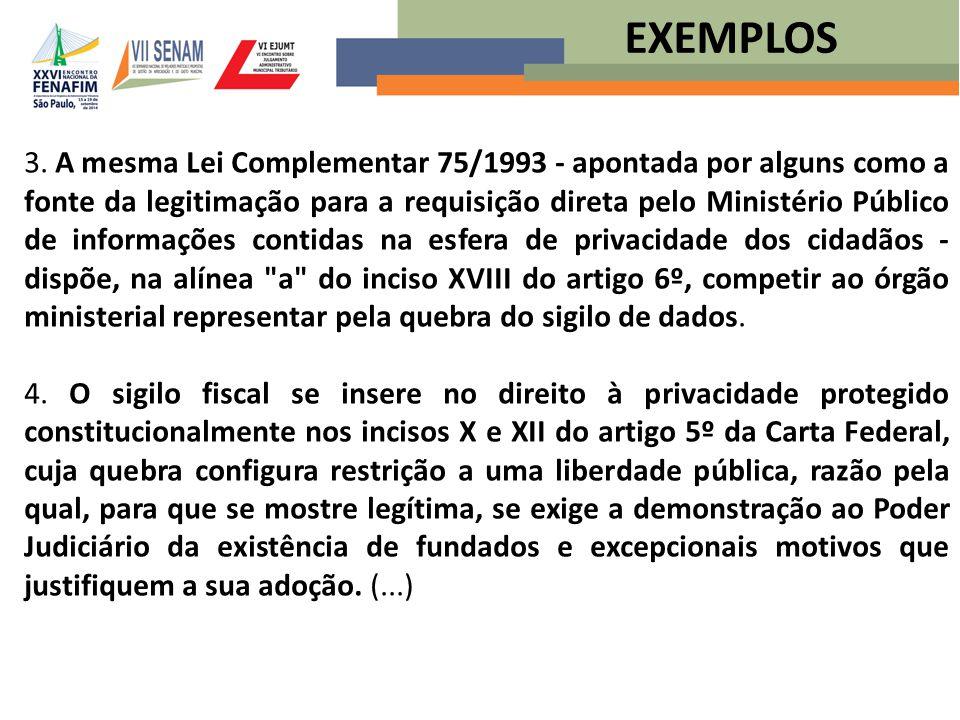3. A mesma Lei Complementar 75/1993 - apontada por alguns como a fonte da legitimação para a requisição direta pelo Ministério Público de informações