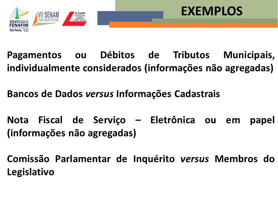 Pagamentos ou Débitos de Tributos Municipais, individualmente considerados (informações não agregadas) Bancos de Dados versus Informações Cadastrais N