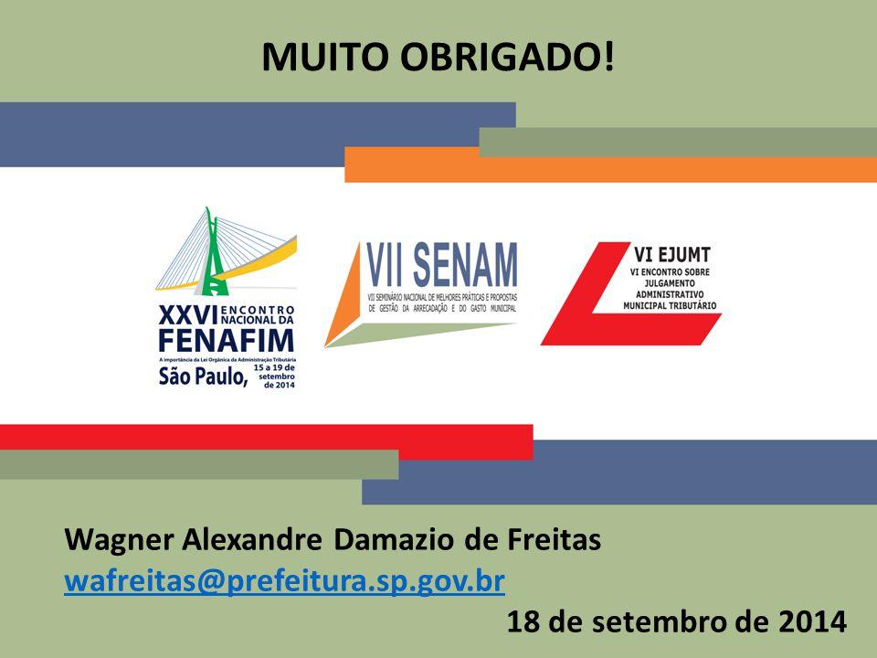 MUITO OBRIGADO! Wagner Alexandre Damazio de Freitas wafreitas@prefeitura.sp.gov.br 18 de setembro de 2014
