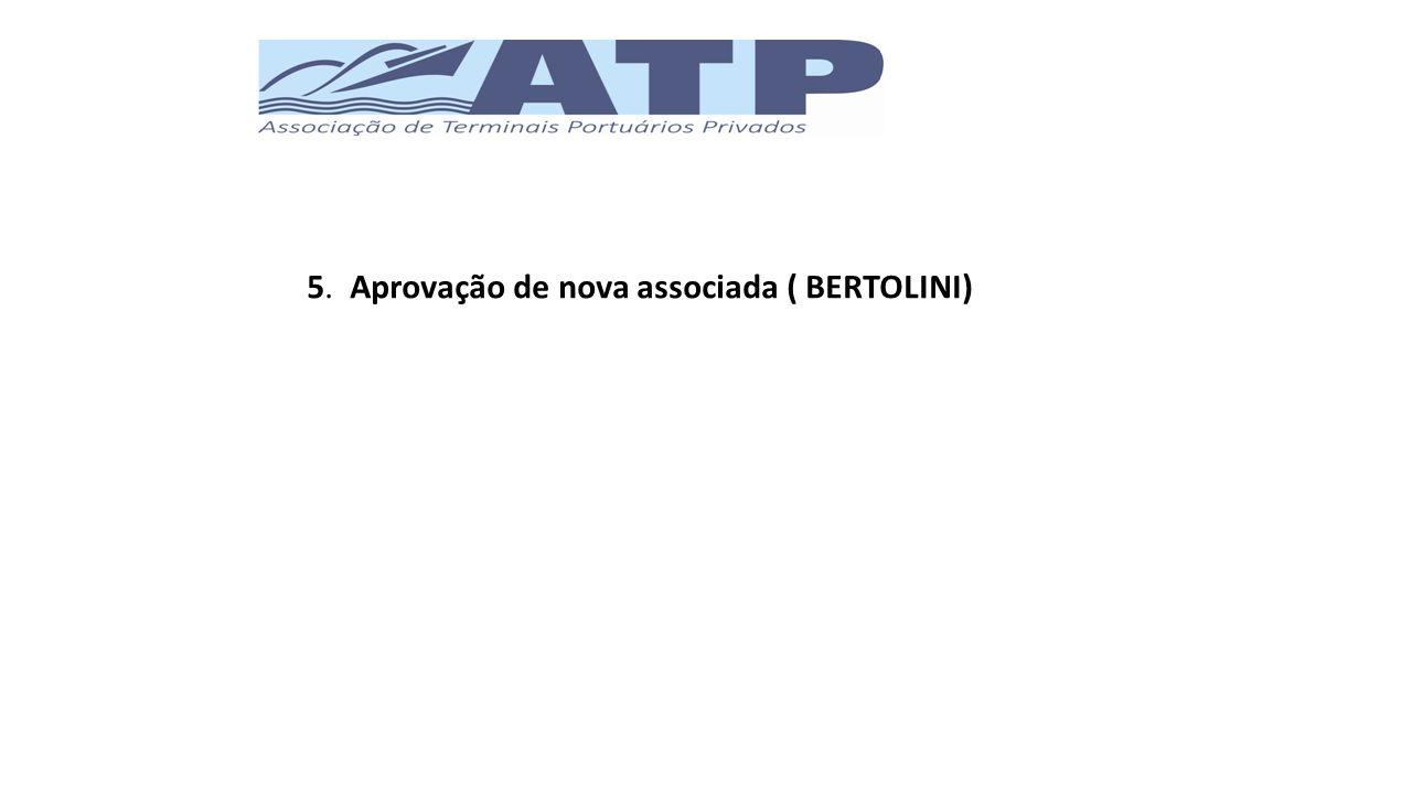 5. Aprovação de nova associada ( BERTOLINI)