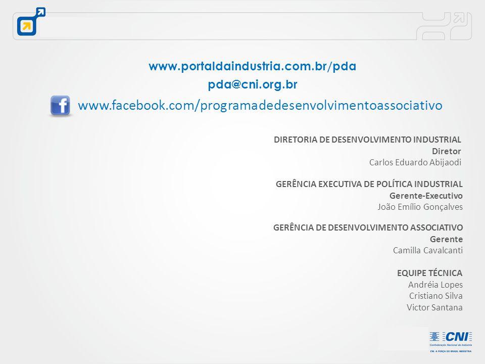 www.portaldaindustria.com.br/pda pda@cni.org.br GERÊNCIA DE DESENVOLVIMENTO ASSOCIATIVO Gerente Camilla Cavalcanti GERÊNCIA EXECUTIVA DE POLÍTICA INDU