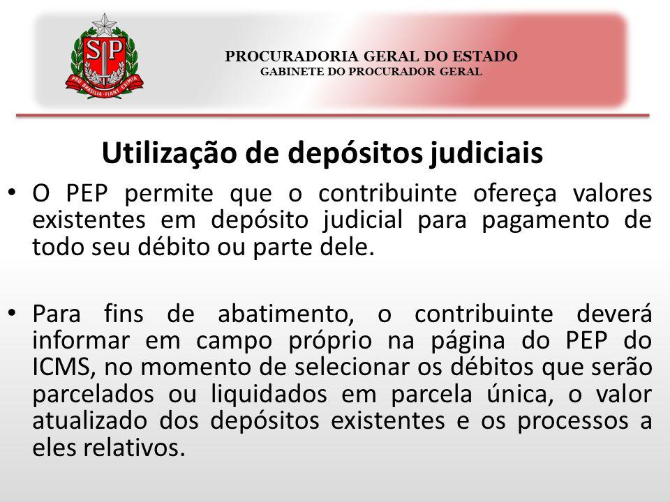 PROCURADORIA GERAL DO ESTADO GABINETE DO PROCURADOR GERAL Utilização de depósitos judiciais O PEP permite que o contribuinte ofereça valores existentes em depósito judicial para pagamento de todo seu débito ou parte dele.