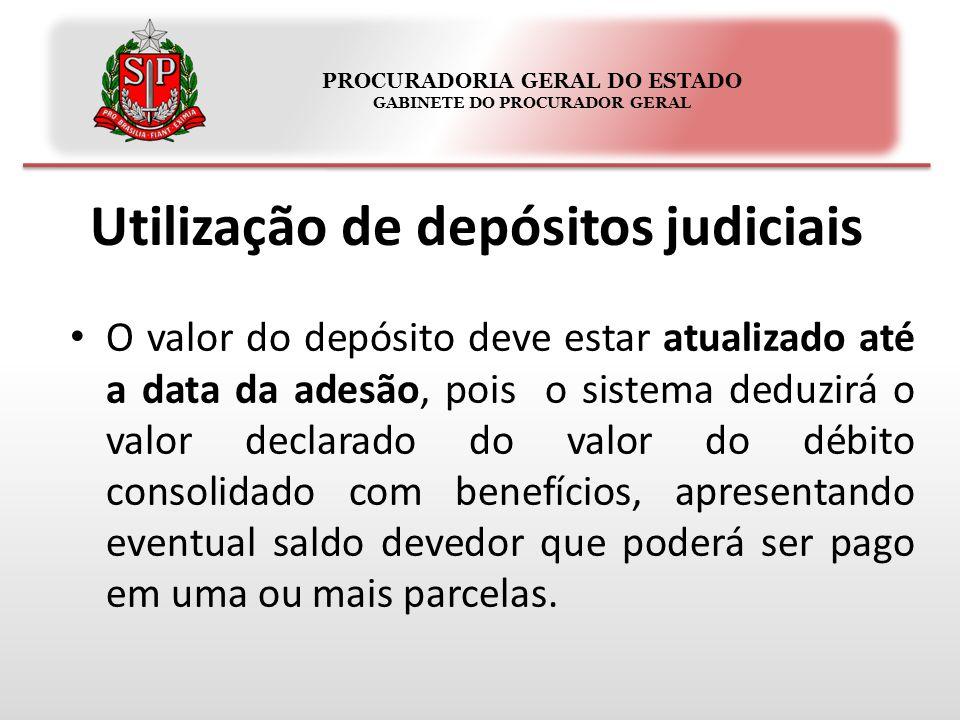 PROCURADORIA GERAL DO ESTADO GABINETE DO PROCURADOR GERAL Utilização de depósitos judiciais O valor do depósito deve estar atualizado até a data da ad