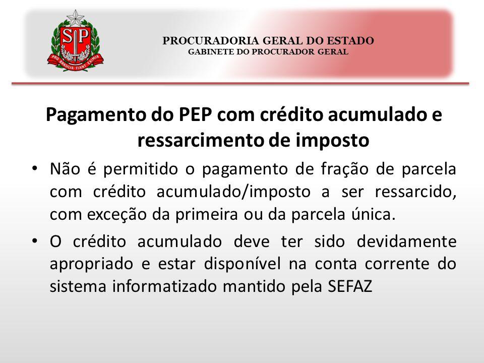 PROCURADORIA GERAL DO ESTADO GABINETE DO PROCURADOR GERAL Pagamento do PEP com crédito acumulado e ressarcimento de imposto Não é permitido o pagament