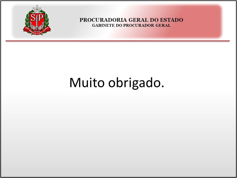 PROCURADORIA GERAL DO ESTADO GABINETE DO PROCURADOR GERAL Muito obrigado.