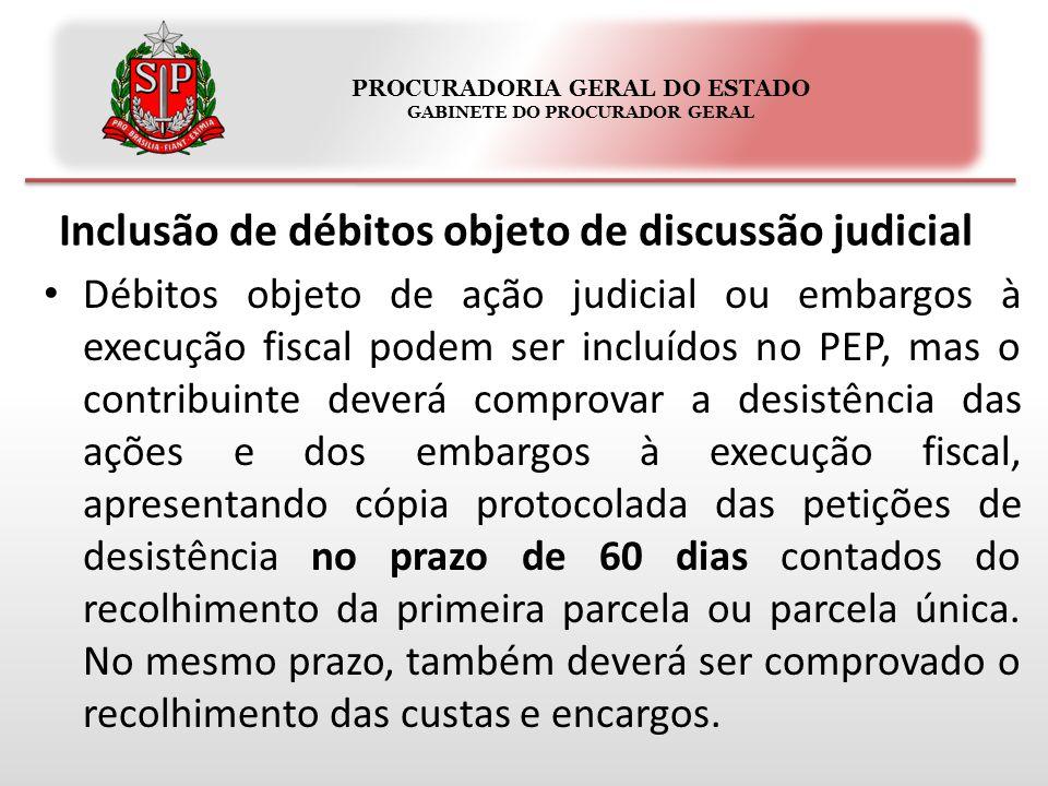 PROCURADORIA GERAL DO ESTADO GABINETE DO PROCURADOR GERAL Inclusão de débitos objeto de discussão judicial Débitos objeto de ação judicial ou embargos