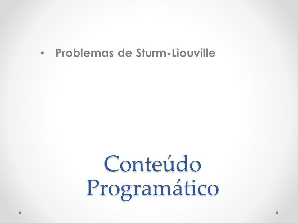 Conteúdo Programático Problemas de Sturm-Liouville