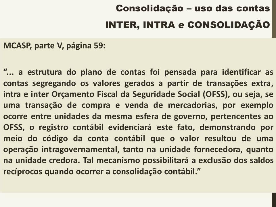 """MCASP, parte V, página 59: """"... a estrutura do plano de contas foi pensada para identificar as contas segregando os valores gerados a partir de transa"""
